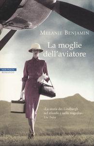 La moglie dell'aviatore di Melanie Benjamin