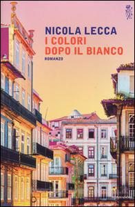 I colori dopo il bianoco di Nicola Lecca