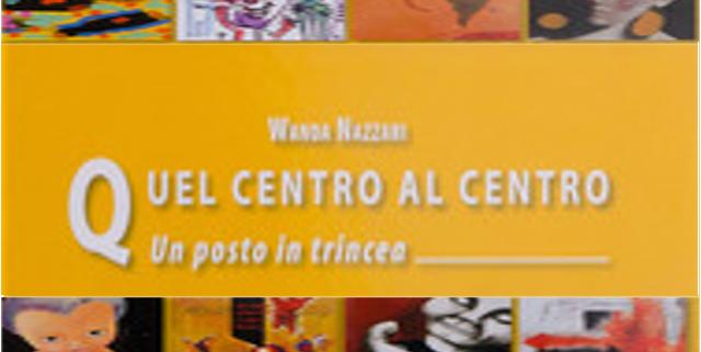 Quel Centro al Centro Wanda Nazzari