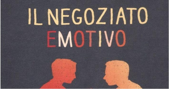 Il negoziato emotivo Roger Fisher e Daniel Shapiro evidenza