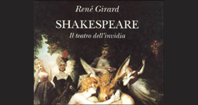René Girard Shakespeare Il teatro dell'invidia evidenza