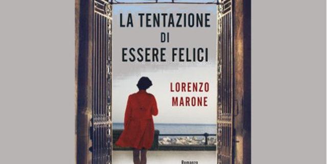 lorenzo-marone-la-tentazione-di-essere-felici evidenza